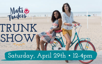 Mata Traders Trunk Show – April 29